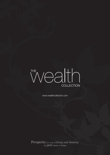 Prosperityis a way of living and thinking, - The Wealth Collection