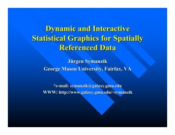 Dynamic and Interactive Statistical Graphics for Spatially ...
