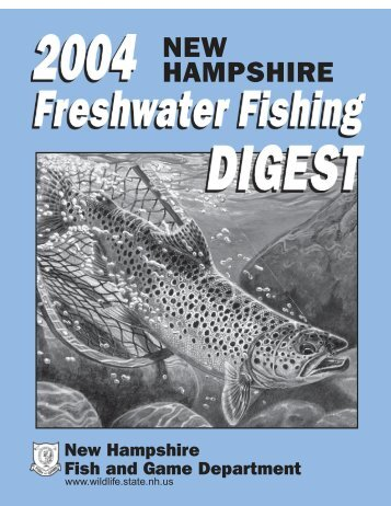 to consult the 2004 New Hampshire Freshwater Fishing Digest (PDF ...