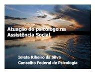 Atuação do psicólogo na Assistência Social - Iolete Ribeiro da Silva