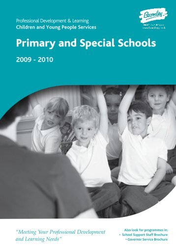 10 Primary and Special Brochure.pdf - Bromley Partnerships