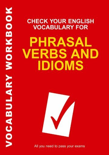 Check Your English Vocabulary for Phrasal Verbs and Idioms.pdf