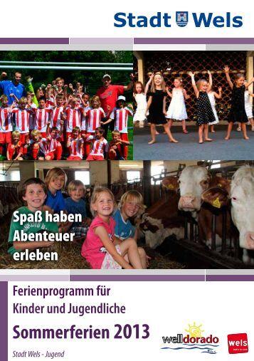Ferialprogramm für Kinder und Jugendliche 2013 - Stadt Wels