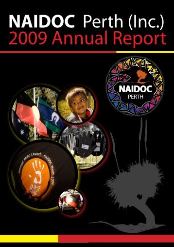 2009 ANNUAL REPORT NAIDOC Perth (Inc.)