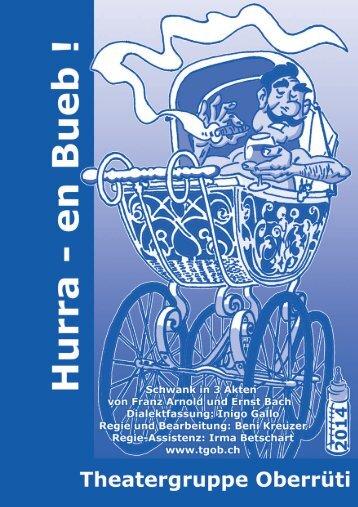 Hurra - en Bueb ! Schwank in 3 Akten von Franz Arnold und Ernst Bach