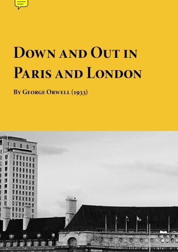 a review of george orwells down and out in paris and london George orwell wrote the memoir based on his experience of  the basis for his  remarkable memoir, down and out in paris and london.