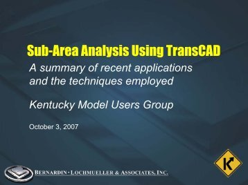Sub-Area Analysis Using TransCad - Kentucky Transportation Cabinet