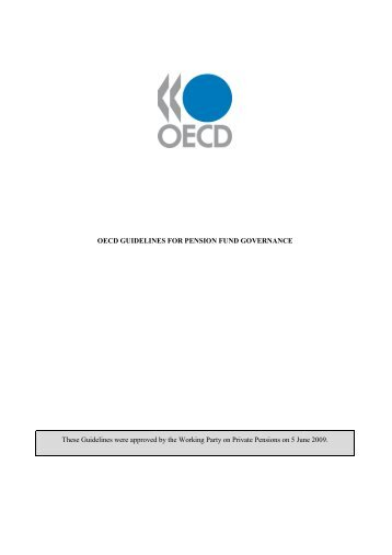 OECD GUIDELINES FOR PENSION FUND GOVERNANCE These ...