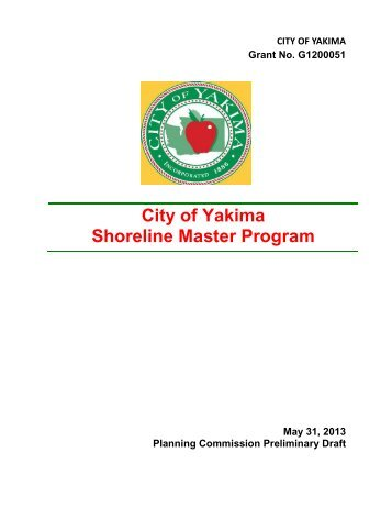 Draft City of Yakima shoreline master program - compiled 5-31-13