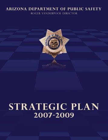 2007 - 2009 Strategic Plan - Arizona Department of Public Safety