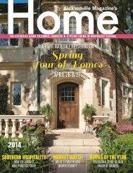 Spring 2014 - Jacksonville Magazine - Home Profiles by Juliet Johnson