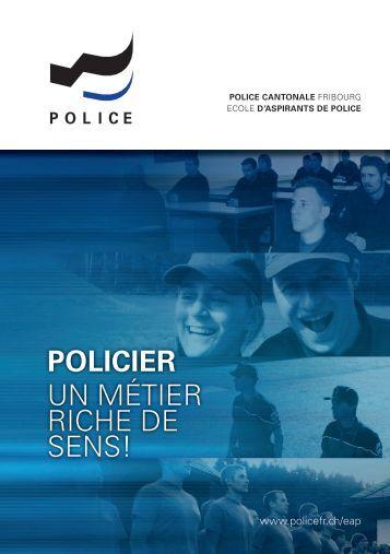 POLICIER UN MÉTIER RICHE DE SENS! - Police cantonale Fribourg