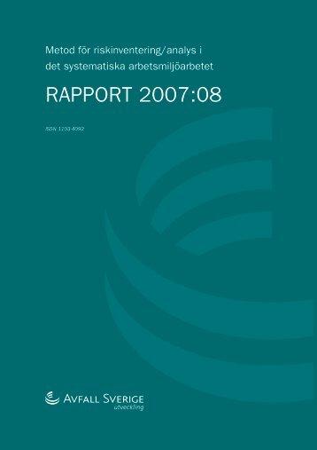 2007:08 Metod för riskinventering/analys i det ... - Avfall Sverige