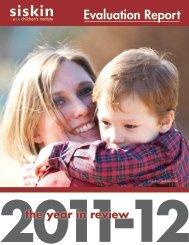 2011-12 Evaluation Report pdf - Siskin Children's Institute