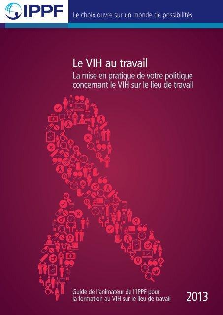 Le VIH au travail 2013 - International Planned Parenthood Federation