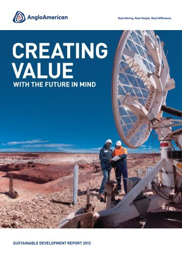 Creating Value with the Future in Mind - Anglo American South Africa