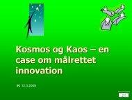 Kosmos og Kaos - en case story om målrettet ... - TM-Innovation