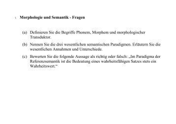 1. Morphologie und Semantik - Fragen (a) Definieren Sie die ...