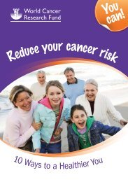 You can! Reduce your cancer risk - World Cancer Research Fund
