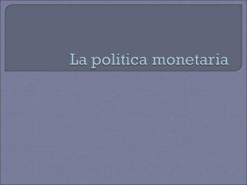 La politica monetaria