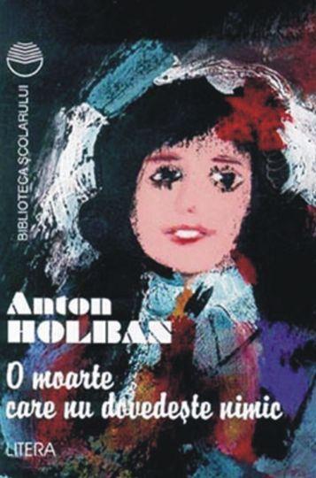 Holban Anton - O moarte care nu dov nimic (Aprecieri)