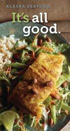 It's All Good Recipe Brochure - Alaska Seafood Marketing Institute