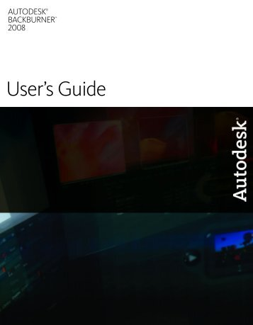 Autodesk Backburner 2008 User's Guide