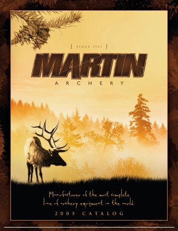 Manufacturer of the most complete line of archery ... - Martin Archery