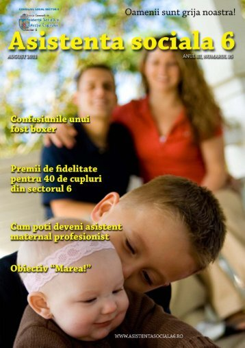 Revista DGASPC Sector 6, Numarul 35 - August 2011 - Direcţia ...