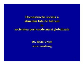 Deconstructia sociala a abuzului fata de batrani in ... - vrasti.org