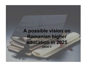 A possible vision on Romanian higher education in 2025