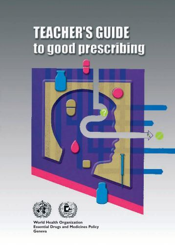Teacher's Guide to Good Prescribing - World Health Organization