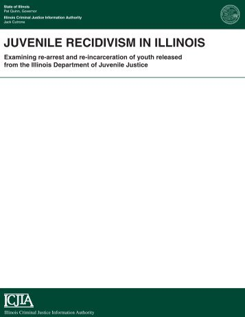 Juvenile recidivism in Illinois - Illinois Criminal Justice Information ...