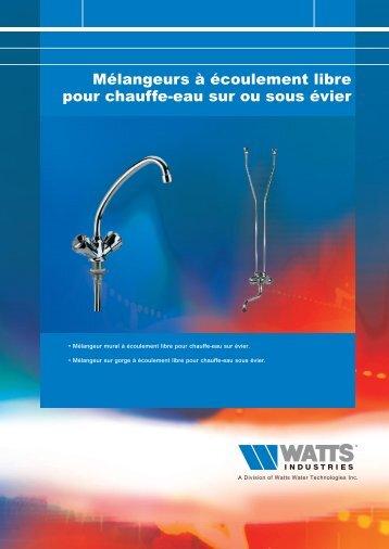 Mélangeurs à écoulement libre pour chauffe-eau ... - Watts Industries