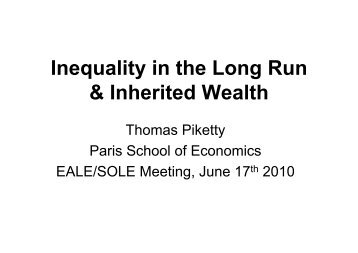 UCL EALE/SOLE Meeting 17 June 2010 (pdf) - Thomas Piketty