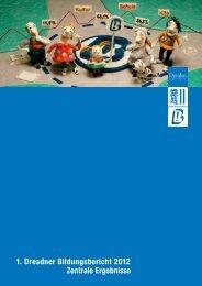 1. Dresdner Bildungsbericht 2012 Zentrale Ergebnisse