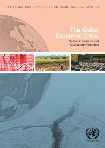 The global economic crisis: systemic failures and ... - Unctad