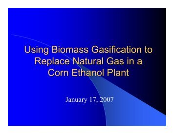 Using Biomass Gasification to Replace Natural Gas in a Corn ...