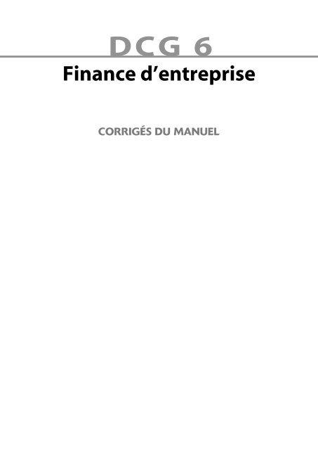 Corrigãs Du Manuel Dcg 6 Finance Dentreprise Dunod