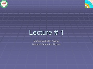 Lecture # 1 - National Centre for Physics