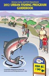 2012 Urban Fishing Program gUidebook - Arizona Game and Fish ...