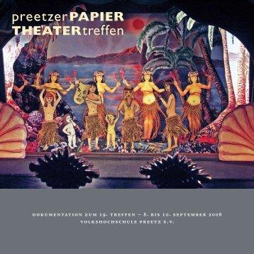 Die Dokumentation zum Treffen 2006 - Preetzer Papiertheatertreffen