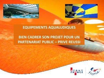 Equipements aqualudiques : bien cadrer son projet ... - Atout France