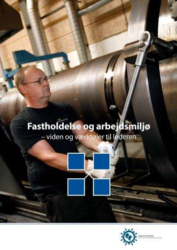 Fastholdelse og arbejdsmiljø - Industriens Branchearbejdsmiljøråd