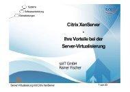 Citrix: Ihre Vorteile bei der Server Virtualisierung mit XenServer - SoIT