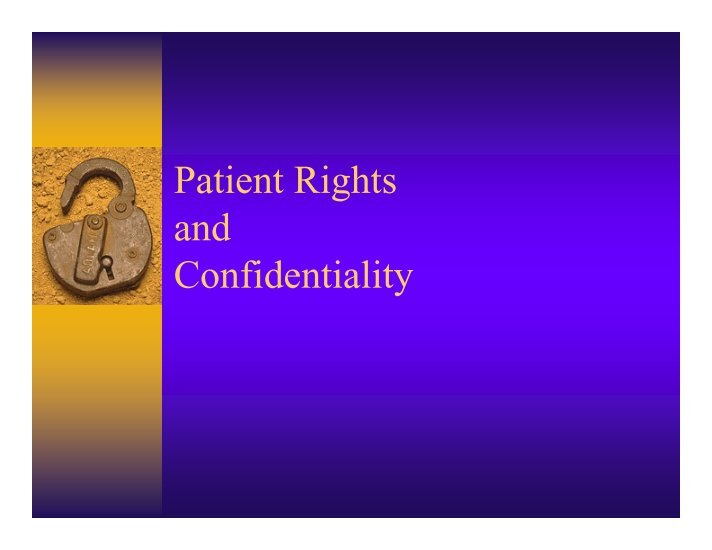 confidentiality rights Client rights at optima, we believe that individual's have some basic rights when seeking psychotherapy we believe that psychotherapy is a working relationship.