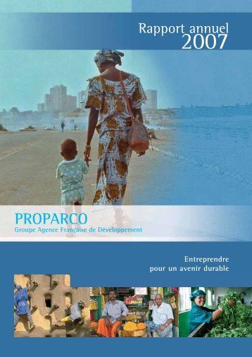 Télécharger le rapport annuel 2007 - Proparco