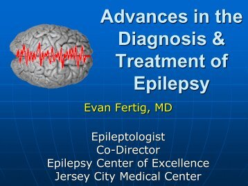 Advances in the Diagnosis and Treatment of Epilepsy-Dr. Evan Fertig