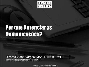 Por que Gerenciar as Comunicações? - Ricardo Vargas