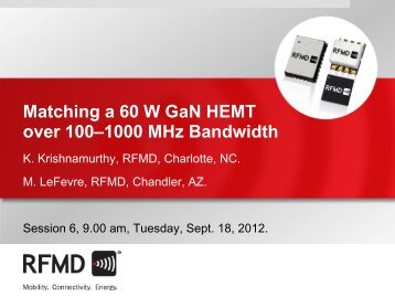 Matching a 60 W GaN HEMT over 100 - RF Micro Devices
